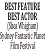 BEST FEATURE BEST ACTOR (Shea Whigham) Sydney Fantastic Planet Film Festival